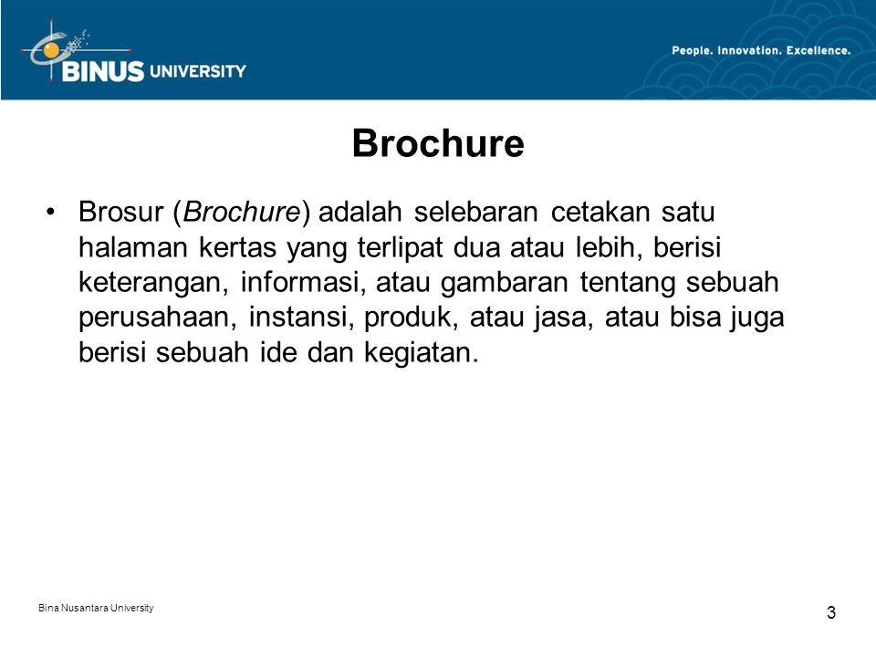 Brochure Brosur (Brochure) adalah selebaran cetakan satu halaman kertas yang terlipat dua atau lebih, berisi keterangan, informasi, atau gambaran tentang sebuah perusahaan, instansi, produk, atau jasa, atau bisa juga berisi sebuah ide dan kegiatan.