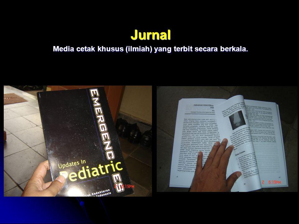 Jurnal Media cetak khusus (ilmiah) yang terbit secara berkala.