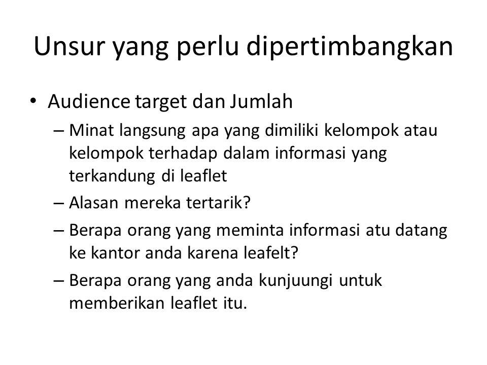 Unsur yang perlu dipertimbangkan Audience target dan Jumlah – Minat langsung apa yang dimiliki kelompok atau kelompok terhadap dalam informasi yang te