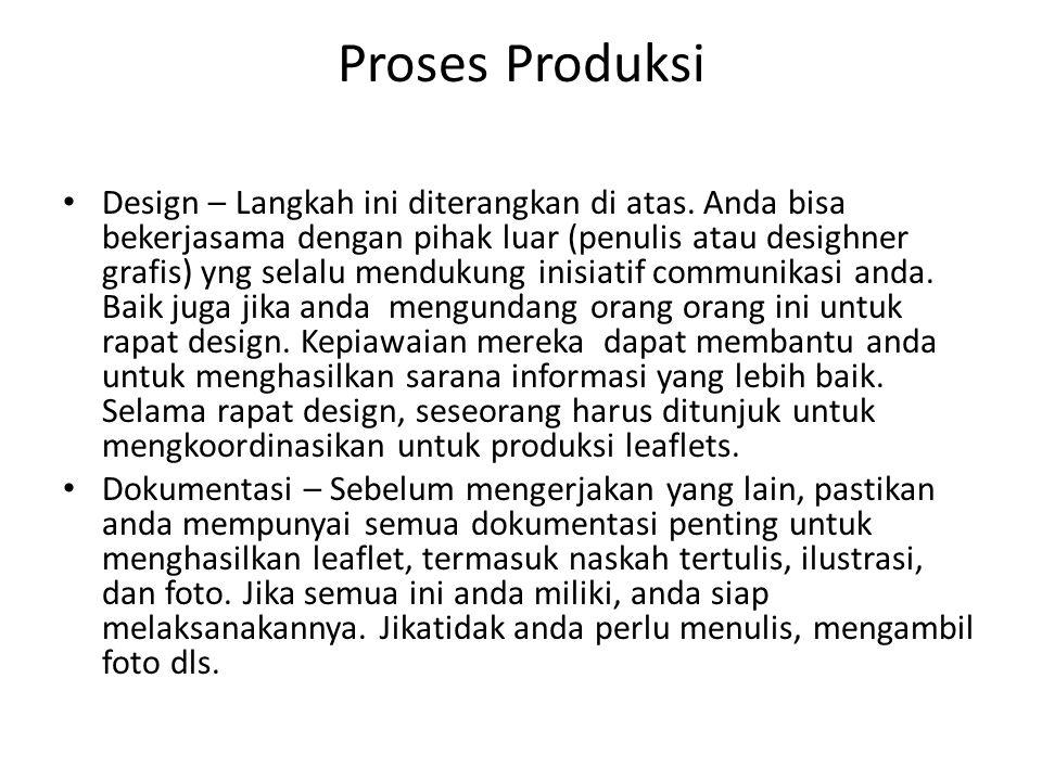 Proses Produksi Design – Langkah ini diterangkan di atas. Anda bisa bekerjasama dengan pihak luar (penulis atau desighner grafis) yng selalu mendukung