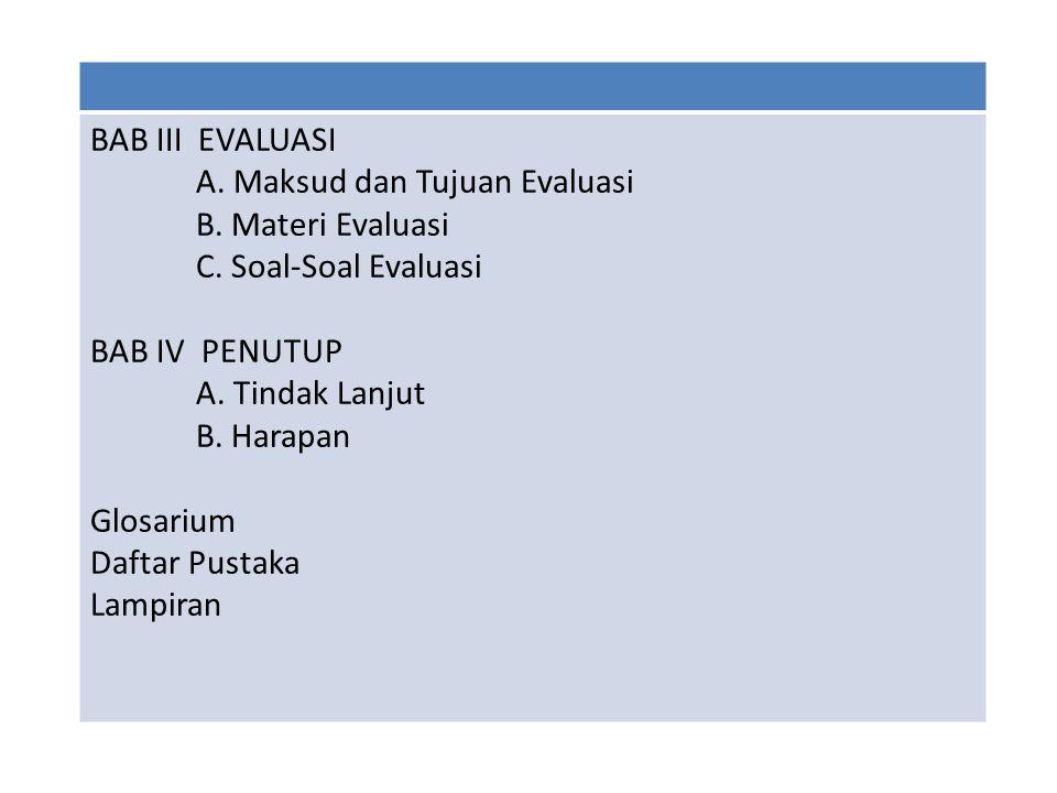 BAB III EVALUASI A.Maksud dan Tujuan Evaluasi B. Materi Evaluasi C.