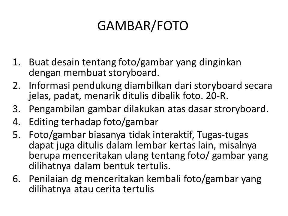 GAMBAR/FOTO 1.Buat desain tentang foto/gambar yang dinginkan dengan membuat storyboard.