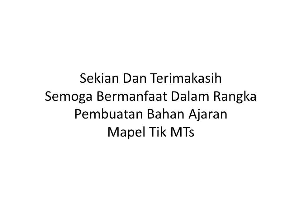 Sekian Dan Terimakasih Semoga Bermanfaat Dalam Rangka Pembuatan Bahan Ajaran Mapel Tik MTs