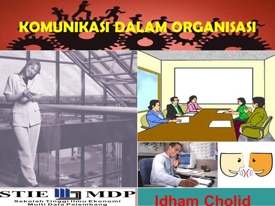KOMUNIKASI DALAM ORGANISASI Idham Cholid