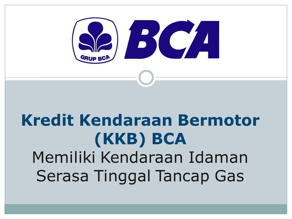 Kredit Kendaraan Bermotor (KKB) BCA Memiliki Kendaraan Idaman Serasa Tinggal Tancap Gas