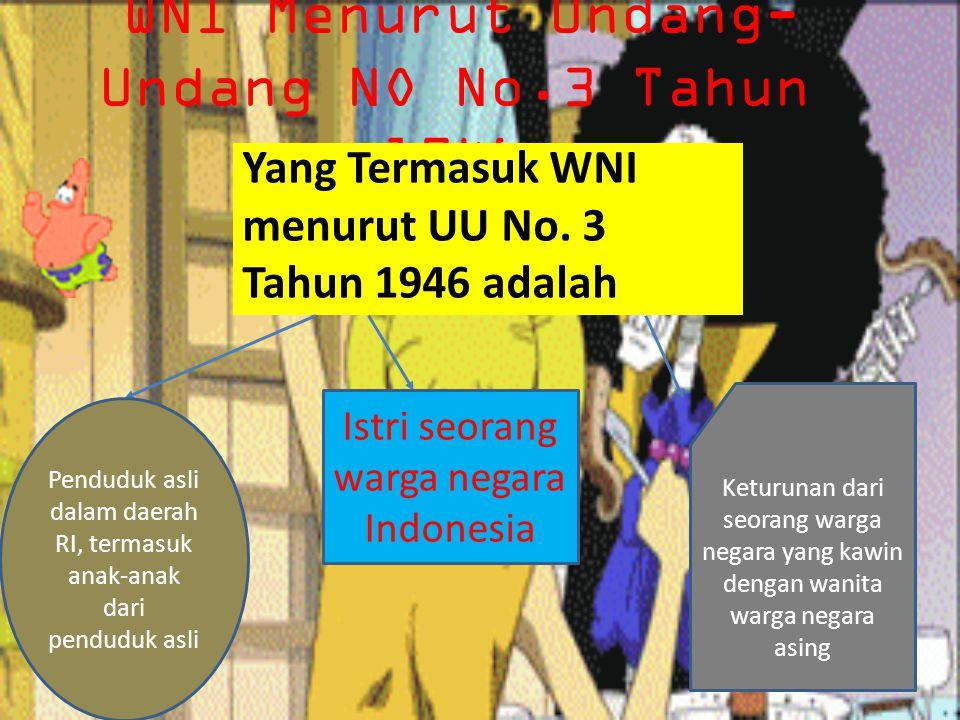 Cara Memproleh Kewarganegaraan Indonesia  Keturunan ( Pertalian darah )  Kelahiran  Pengangkatan  Naturalisasi  Melalui Perkawinan