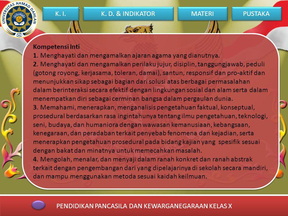 PENDIDIKAN PANCASILA DAN KEWARGANEGARAAN KELAS X PUSTAKA K. I. MATERI K. D. & INDIKATOR