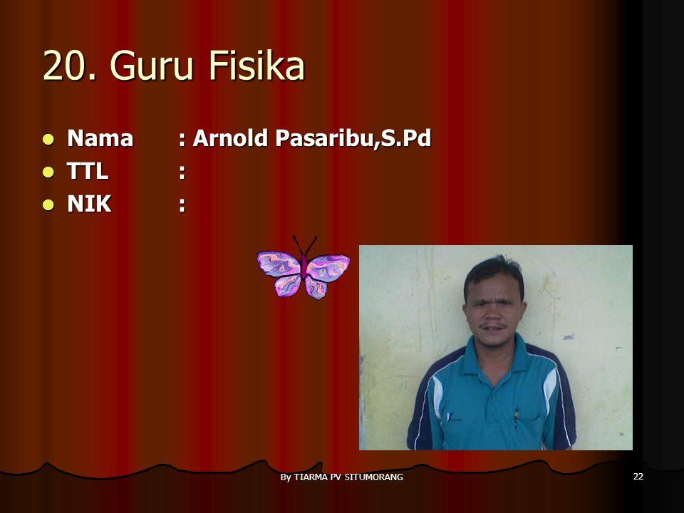By TIARMA PV SITUMORANG 21 19. Guru Musik Nama : Sienthia Tangkau Nama : Sienthia Tangkau TTL: Minahasa, 05 Desember 1975 TTL: Minahasa, 05 Desember 1
