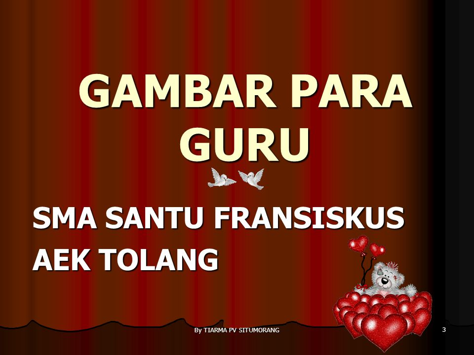 By TIARMA PV SITUMORANG 13 11.Guru B.