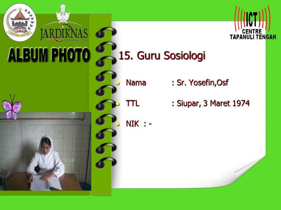 14. Guru Penjas Nama : Sadar Sitanggang,S.Pd Nama : Sadar Sitanggang,S.Pd TTL: Sibuluan, 16 Mei 1979 TTL: Sibuluan, 16 Mei 1979 NIK: G. 040579 355 NIK