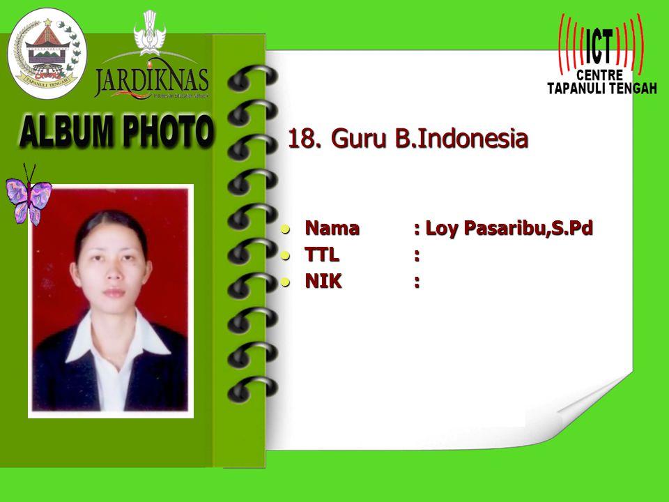 17. Guru B.Indonesia Nama : Nova Lubis Nama : Nova Lubis TTL: TTL: NIK: NIK: