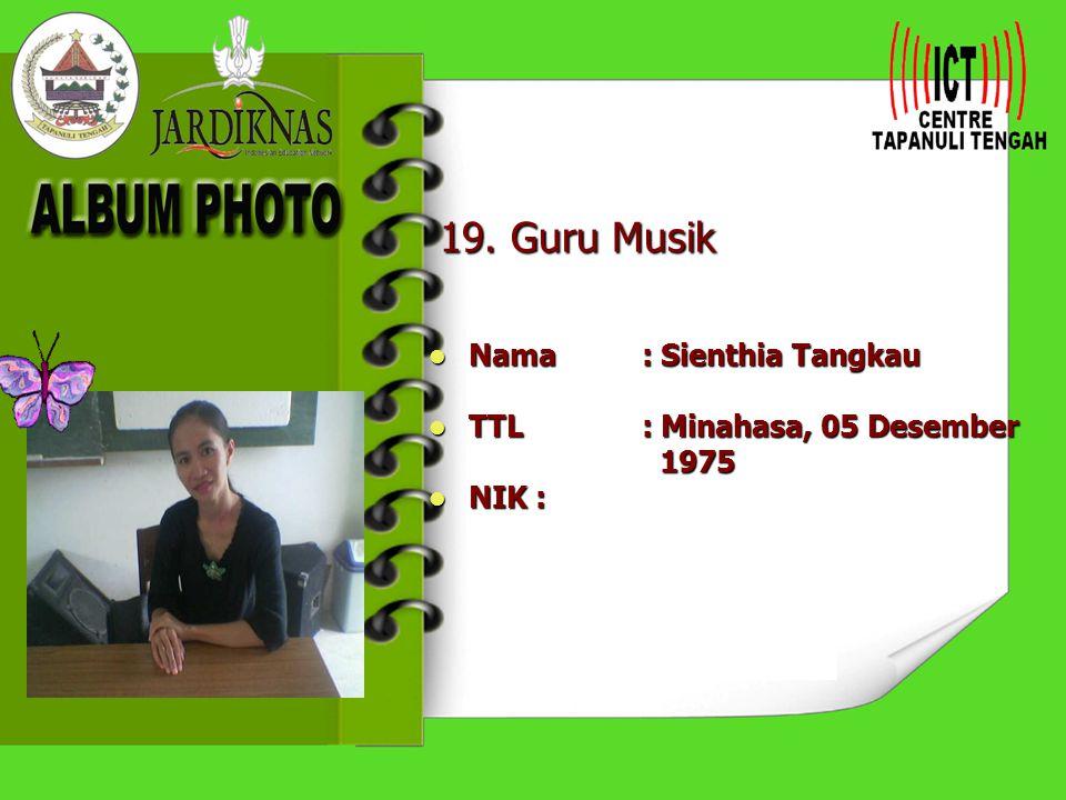 18. Guru B.Indonesia Nama : Loy Pasaribu,S.Pd Nama : Loy Pasaribu,S.Pd TTL: TTL: NIK: NIK: