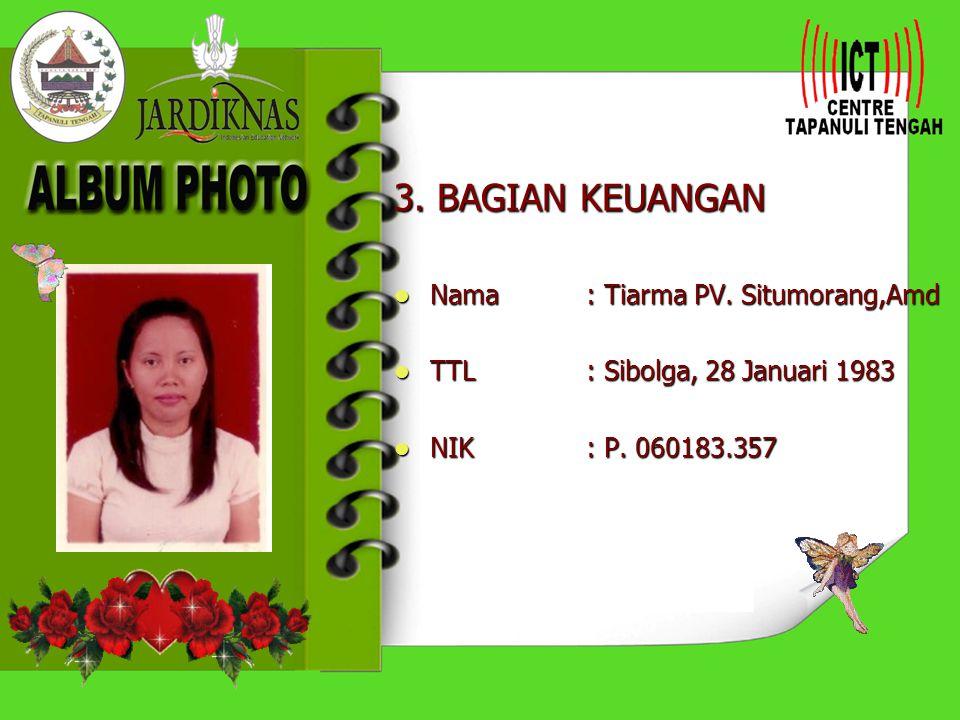 2. KEPALA TATA USAHA Nama : T. Situmorang Nama : T. Situmorang TTL: Dolok Sanggul, 16 Desember 1955 TTL: Dolok Sanggul, 16 Desember 1955 NIK: P. 85125