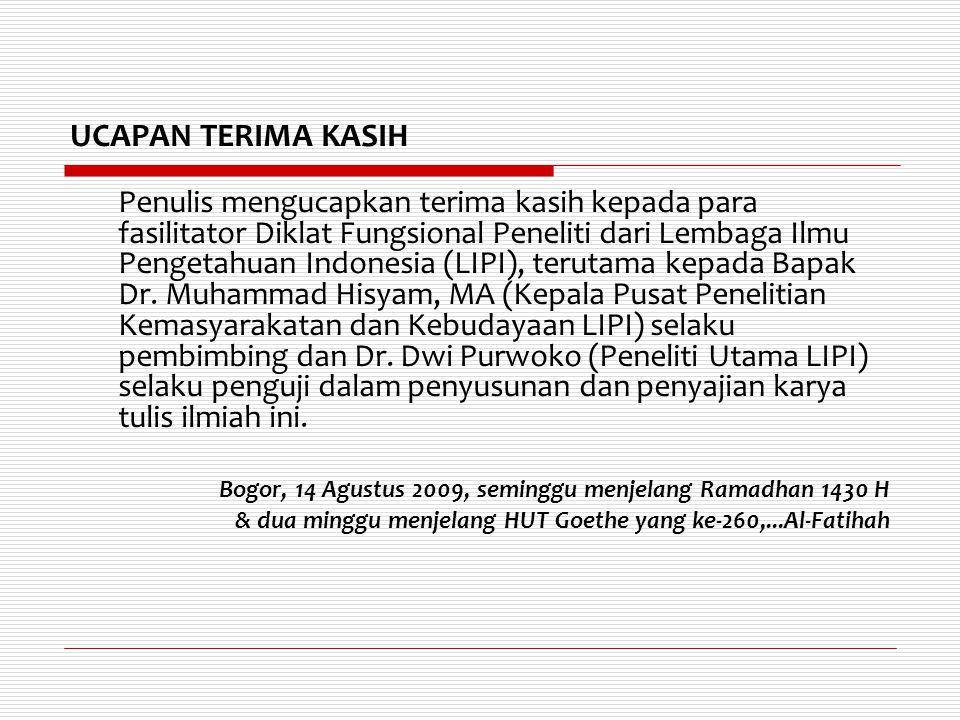 UCAPAN TERIMA KASIH Penulis mengucapkan terima kasih kepada para fasilitator Diklat Fungsional Peneliti dari Lembaga Ilmu Pengetahuan Indonesia (LIPI)