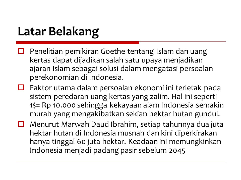 Pengaruh Pemikiran Goethe terhadap Penggunaan kembali Dinar dan Dirham di Indonesia  Secara praktis upaya pencetakan dan penyebarluasan dinar dan dirham di Indonesia terus dilakukan oleh Zaim Saidi dan kawan-kawan dengan mendirikan wakala (agen pertukaran) dinar dan dirham.