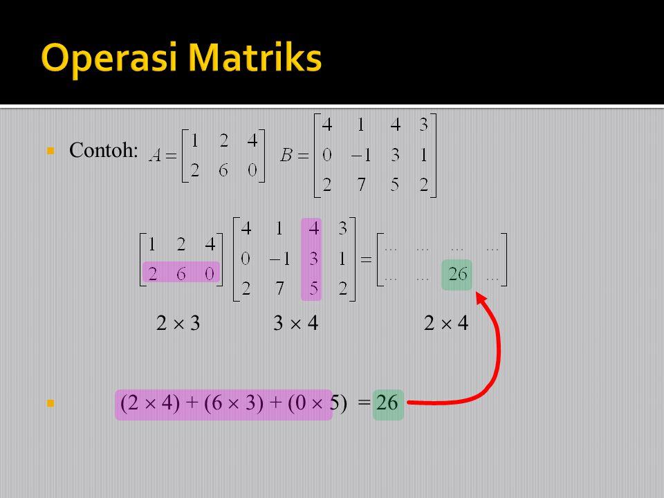  Contoh: 2  3 3  4 2  4  (2  4) + (6  3) + (0  5) = 26