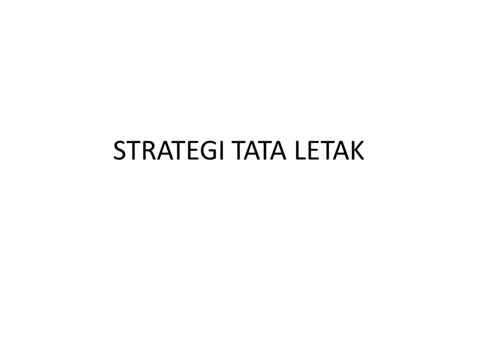 STRATEGI TATA LETAK