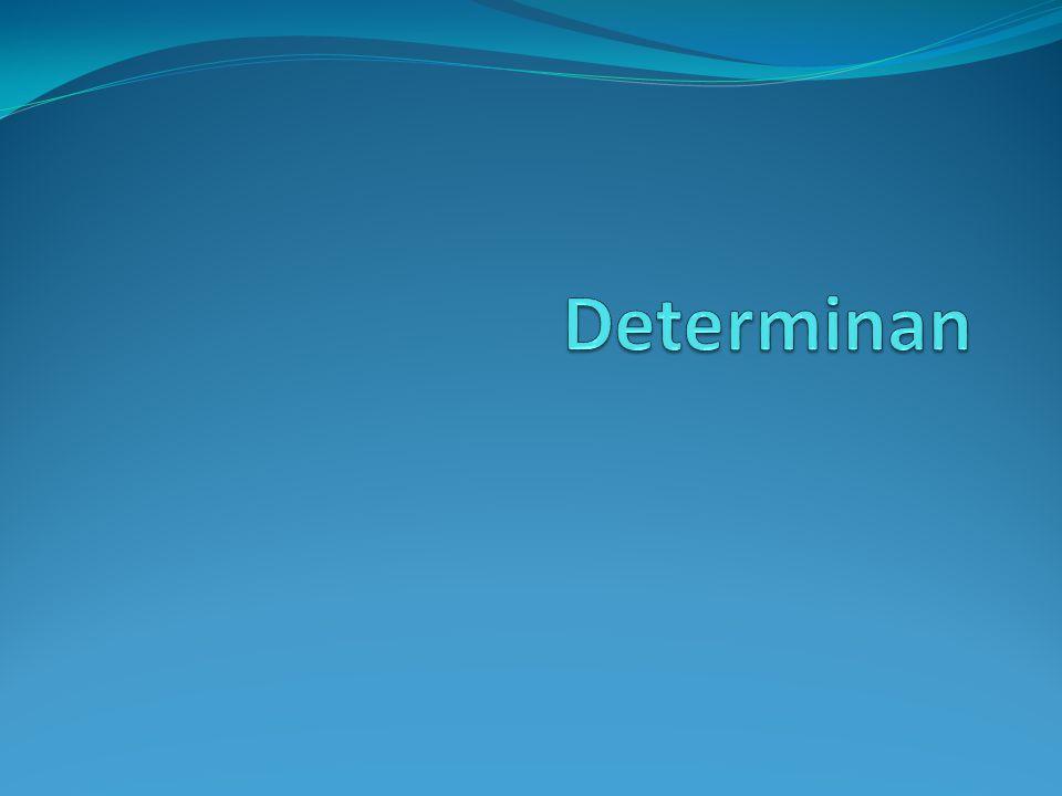 Determinan matriks Setiap matriks persegi selalu memiliki nilai determinan yang merupakan suatu skalar.