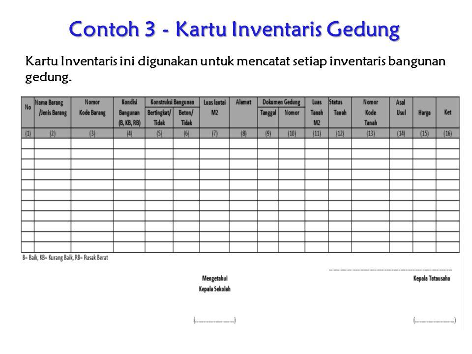 Contoh 3 - Kartu Inventaris Gedung Kartu Inventaris ini digunakan untuk mencatat setiap inventaris bangunan gedung.