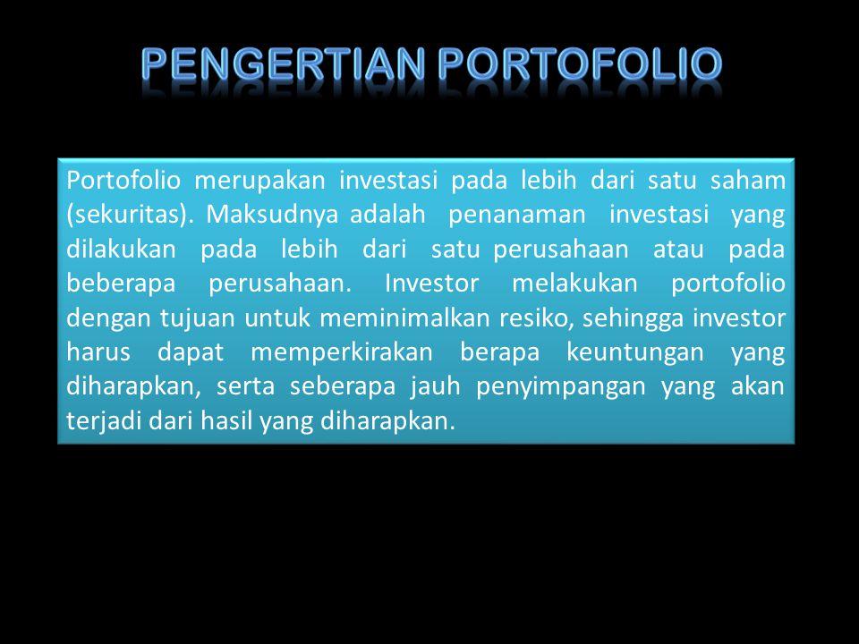 Portofolio merupakan investasi pada lebih dari satu saham (sekuritas). Maksudnya adalah penanaman investasi yang dilakukan pada lebih dari satu perusa