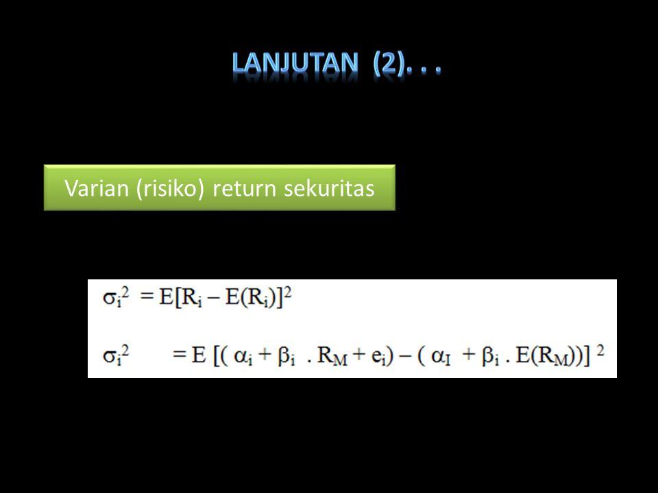 Varian (risiko) return sekuritas Varian (risiko) return sekuritas