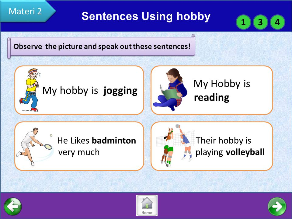 s Sentences Using hobby 134 Materi 2 My hobby is jogging Observe the picture and speak out these sentences.