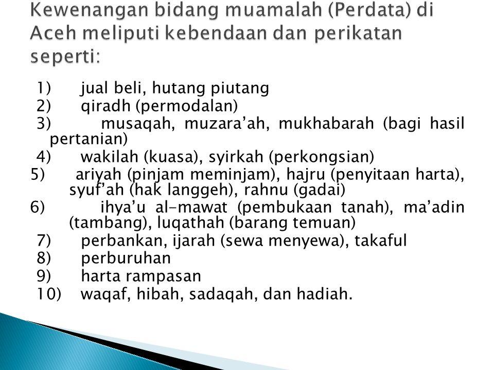 1) jual beli, hutang piutang 2) qiradh (permodalan) 3) musaqah, muzara'ah, mukhabarah (bagi hasil pertanian) 4) wakilah (kuasa), syirkah (perkongsian)
