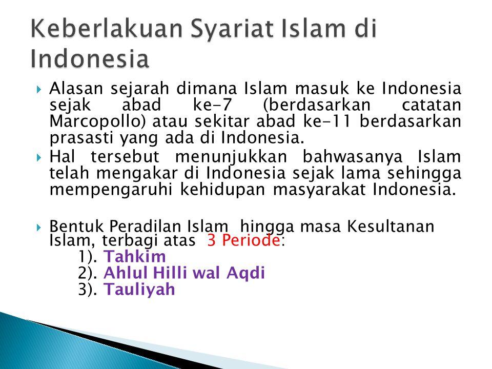  Alasan sejarah dimana Islam masuk ke Indonesia sejak abad ke-7 (berdasarkan catatan Marcopollo) atau sekitar abad ke-11 berdasarkan prasasti yang ad