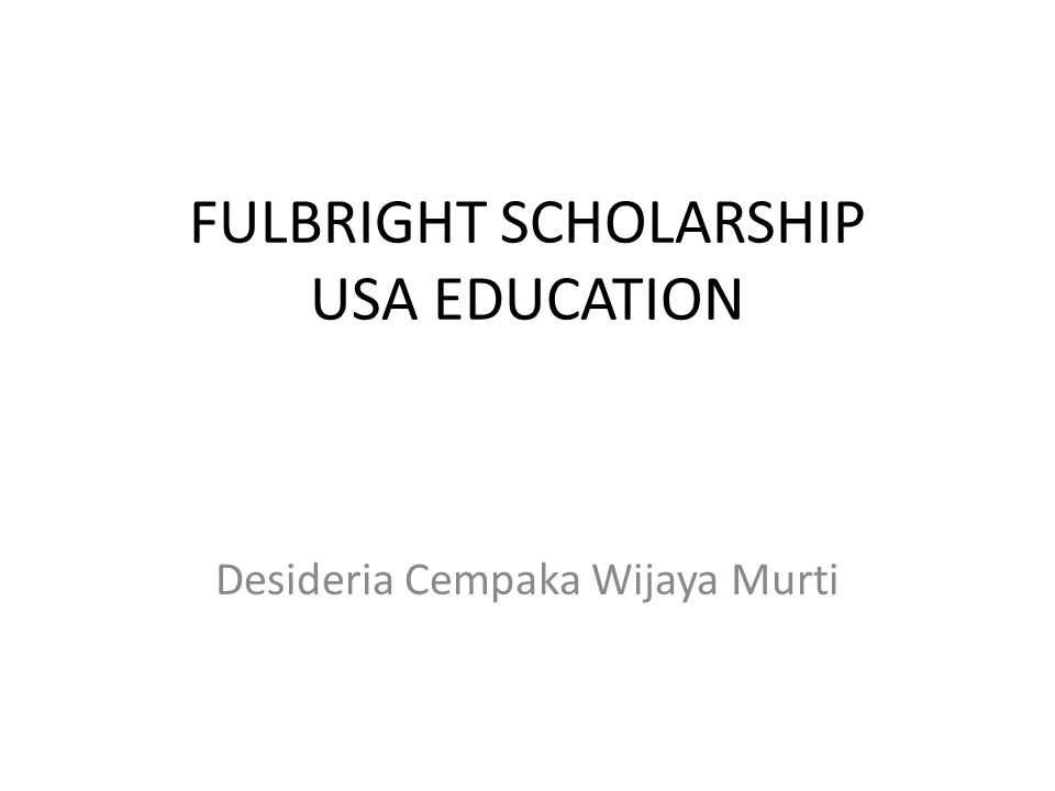 FULBRIGHT SCHOLARSHIP USA EDUCATION Desideria Cempaka Wijaya Murti