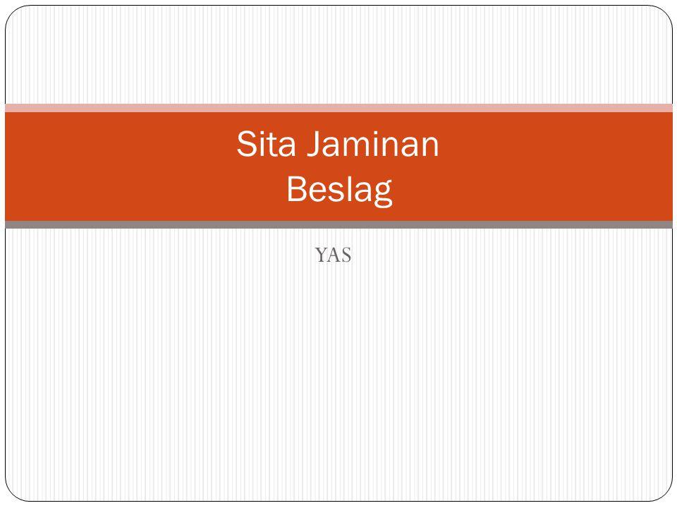 YAS Sita Jaminan Beslag