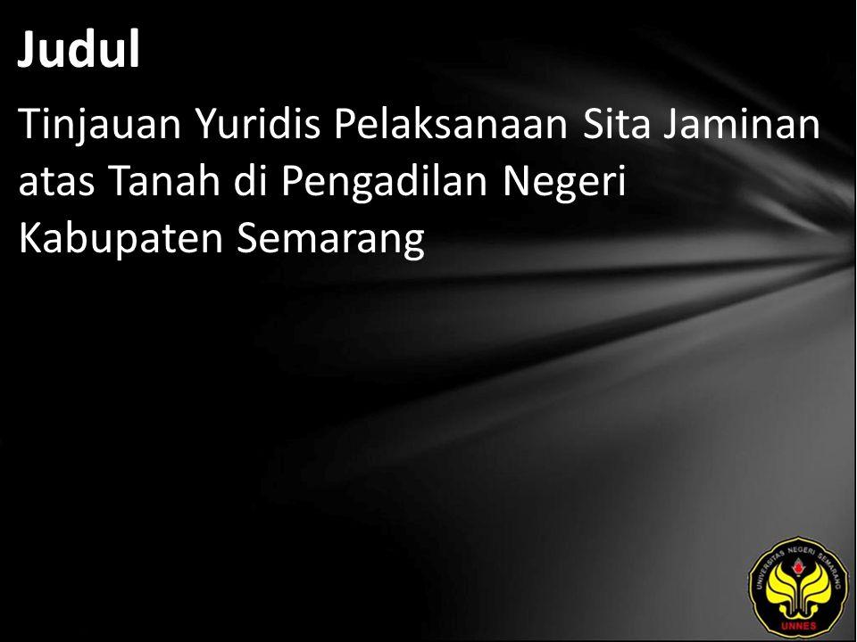 Judul Tinjauan Yuridis Pelaksanaan Sita Jaminan atas Tanah di Pengadilan Negeri Kabupaten Semarang