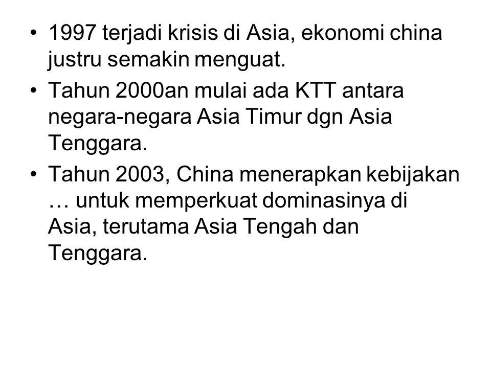 1997 terjadi krisis di Asia, ekonomi china justru semakin menguat. Tahun 2000an mulai ada KTT antara negara-negara Asia Timur dgn Asia Tenggara. Tahun