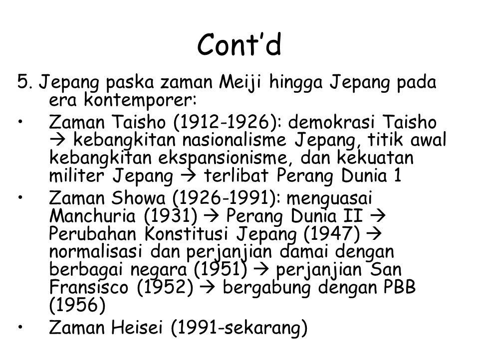 Cont'd 5. Jepang paska zaman Meiji hingga Jepang pada era kontemporer: Zaman Taisho (1912-1926): demokrasi Taisho  kebangkitan nasionalisme Jepang, t
