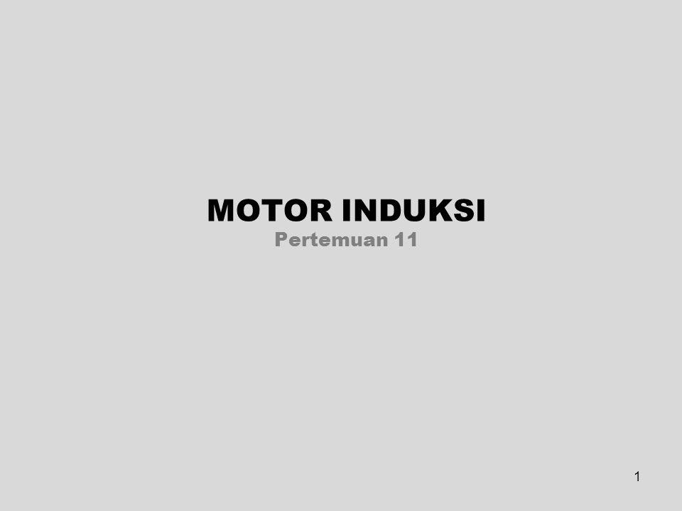 1 MOTOR INDUKSI Pertemuan 11