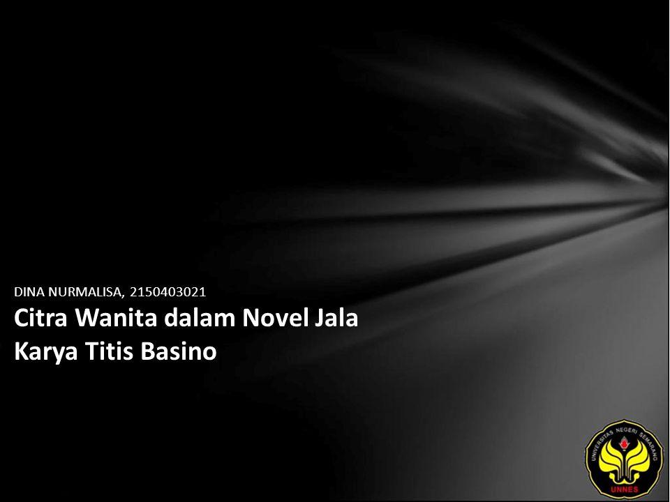 DINA NURMALISA, 2150403021 Citra Wanita dalam Novel Jala Karya Titis Basino