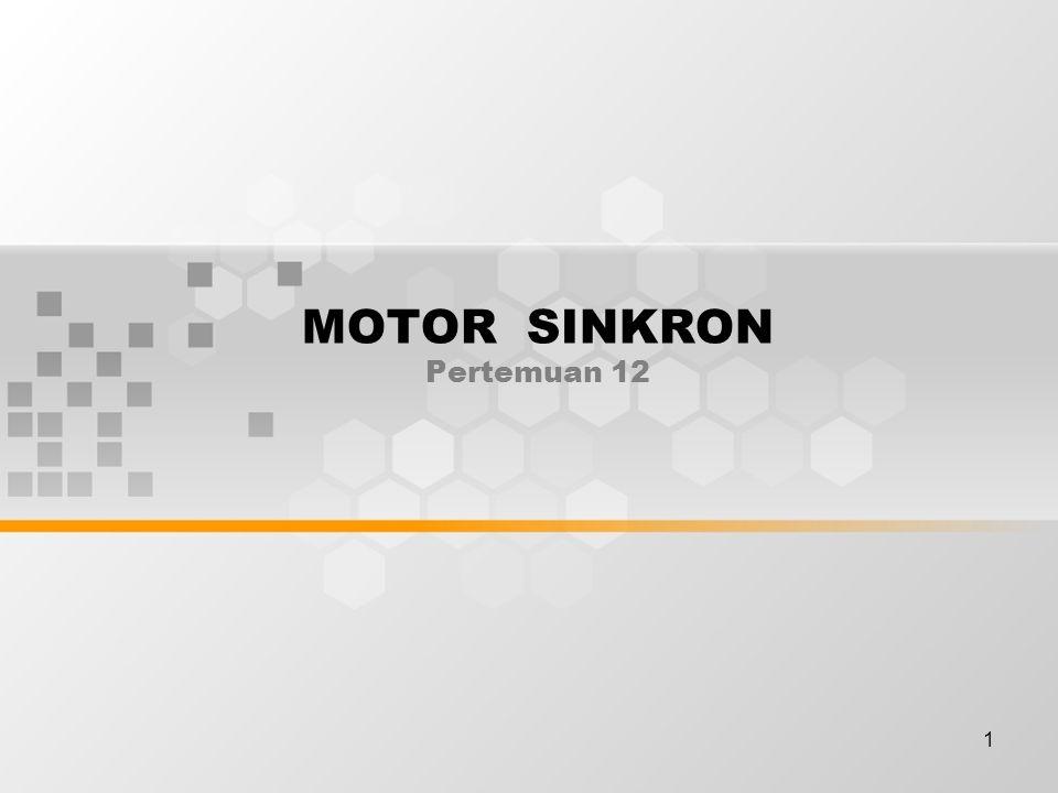1 MOTOR SINKRON Pertemuan 12