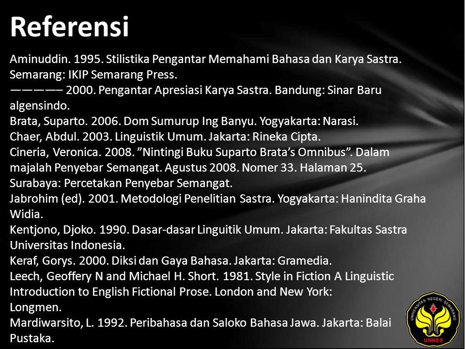 Referensi Aminuddin.1995. Stilistika Pengantar Memahami Bahasa dan Karya Sastra.