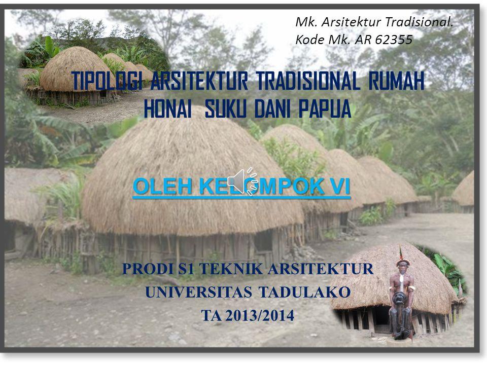 ARSITEKTUR TRADISIONAL RUMAH HONAI SUKU DANI PAPUA 3.