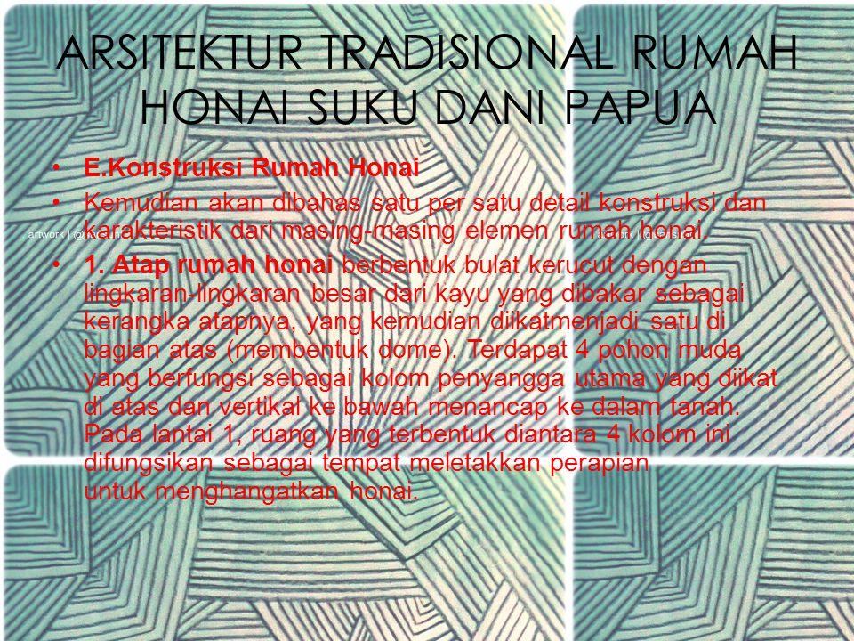 ARSITEKTUR TRADISIONAL RUMAH HONAI SUKU DANI PAPUA D. Karakteristik Rumah Honai Bangunan rumah honai (rumah tinggal suku Dani, baik honai laki- lakima