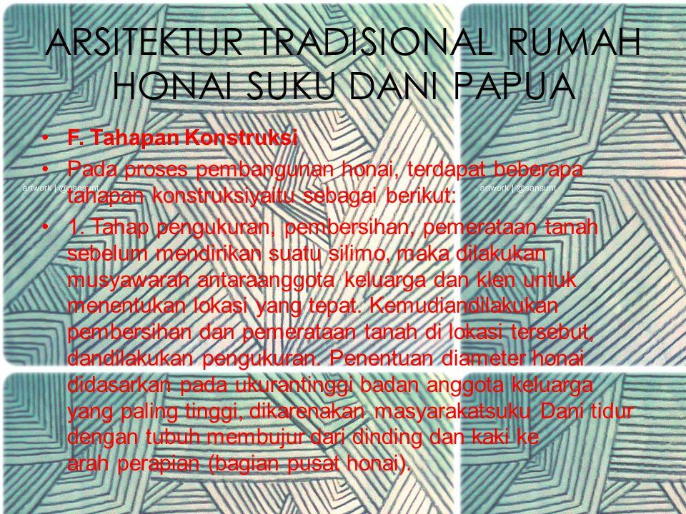 ARSITEKTUR TRADISIONAL RUMAH HONAI SUKU DANI PAPUA 3.Honai, honai terdiri dari dua lantai, yaitu lantai satu yang digunakan sebagai tempat bersantai d