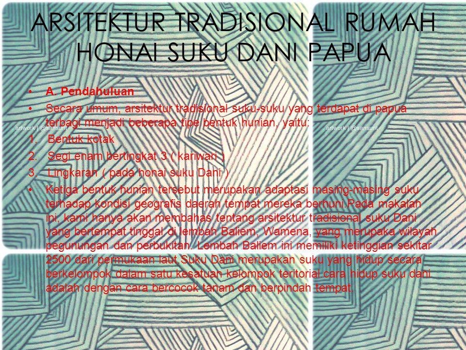 TIPOLOGI ARSITEKTUR TRADISIONAL RUMAH HONAI SUKU DANI PAPUA OLEH KELOMPOK VI PRODI S1 TEKNIK ARSITEKTUR UNIVERSITAS TADULAKO TA 2013/2014 Mk.