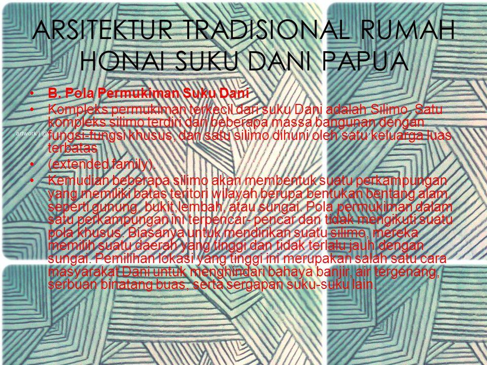ARSITEKTUR TRADISIONAL RUMAH HONAI SUKU DANI PAPUA A. Pendahuluan Secara umum, arsitektur tradisional suku-suku yang terdapat di papua terbagi menjadi