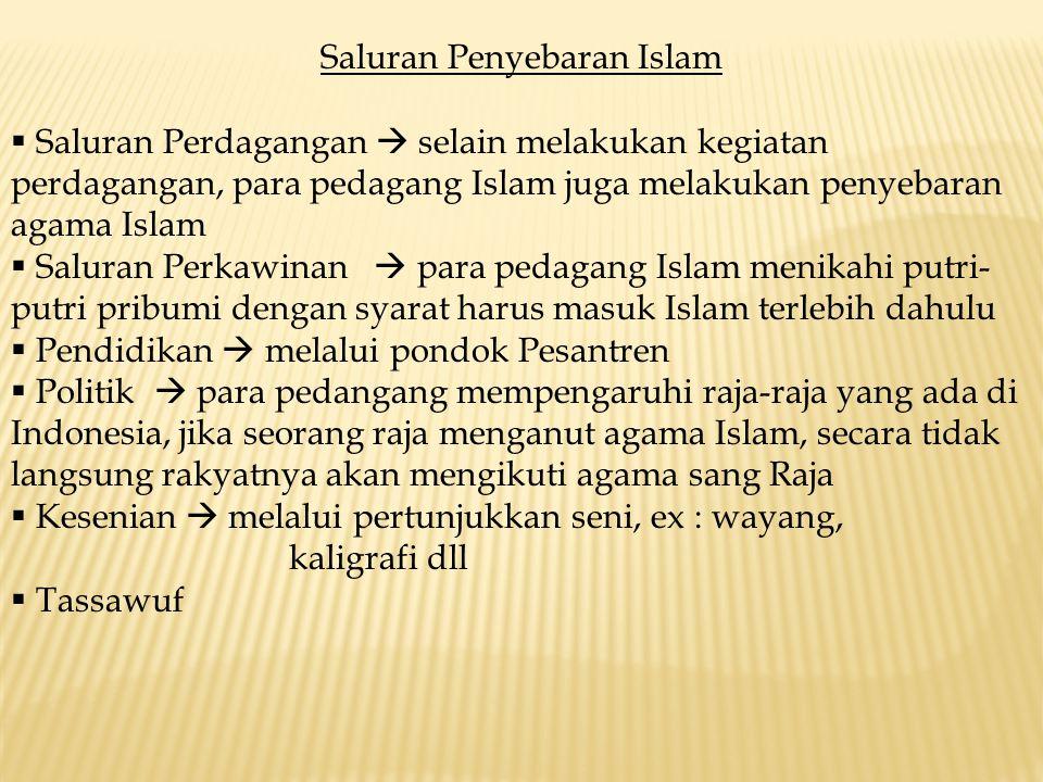 Saluran Penyebaran Islam  Saluran Perdagangan  selain melakukan kegiatan perdagangan, para pedagang Islam juga melakukan penyebaran agama Islam  Sa