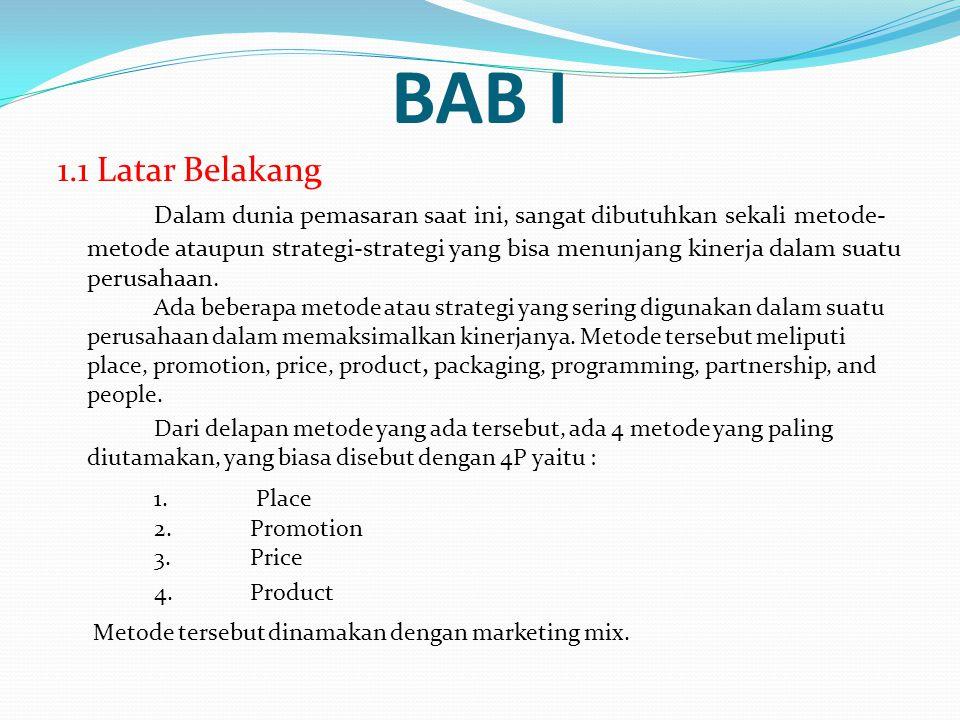 BAB I 1.1 Latar Belakang Dalam dunia pemasaran saat ini, sangat dibutuhkan sekali metode- metode ataupun strategi-strategi yang bisa menunjang kinerja