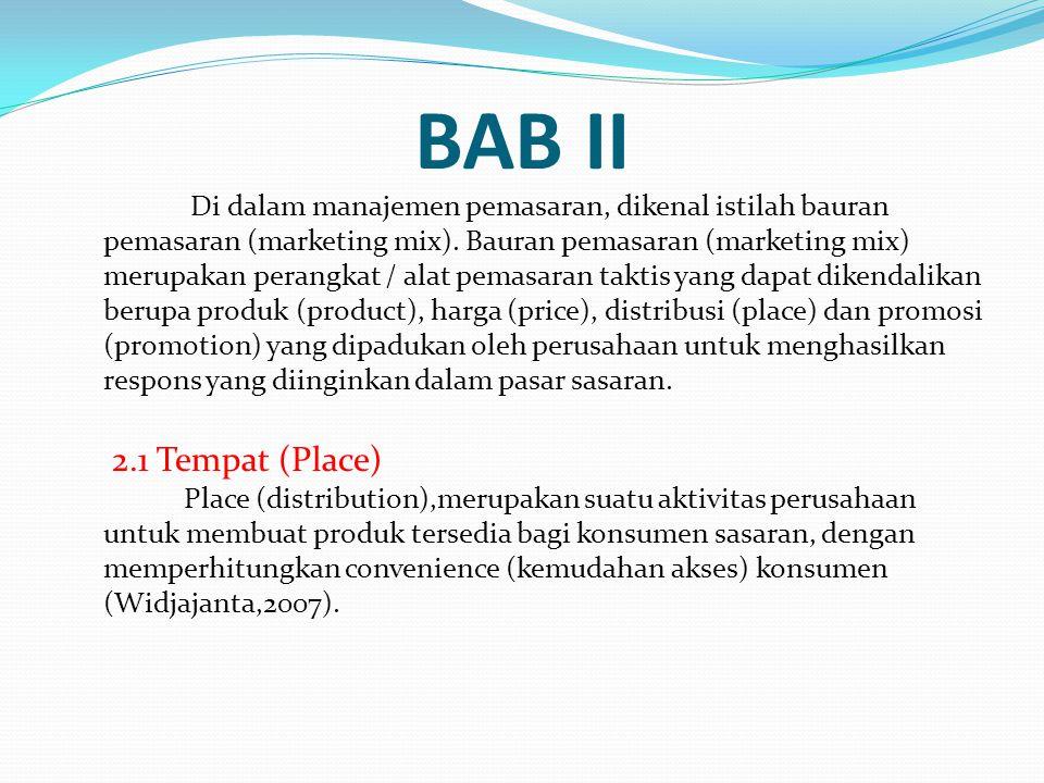 BAB II Di dalam manajemen pemasaran, dikenal istilah bauran pemasaran (marketing mix). Bauran pemasaran (marketing mix) merupakan perangkat / alat pem