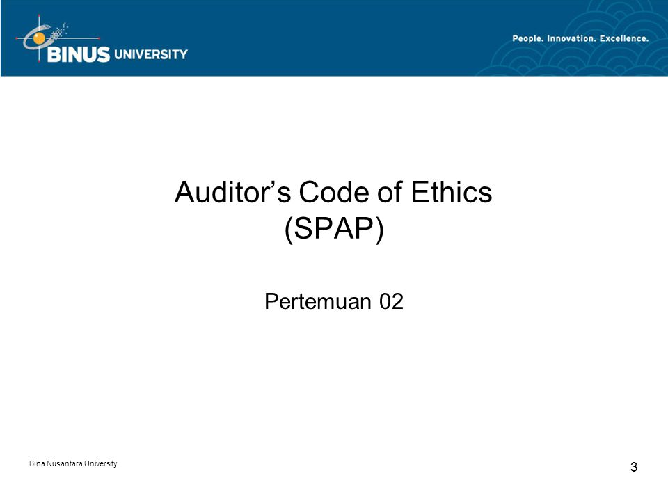 Bina Nusantara University 4 Learning Objectives Understanding about Ethics Understanding about Ethical Principles of CPA Understanding about Responsibilities of auditors to clients Understanding about responsibilities of auditors to their colleagues Understanding about other responsibilities and practices