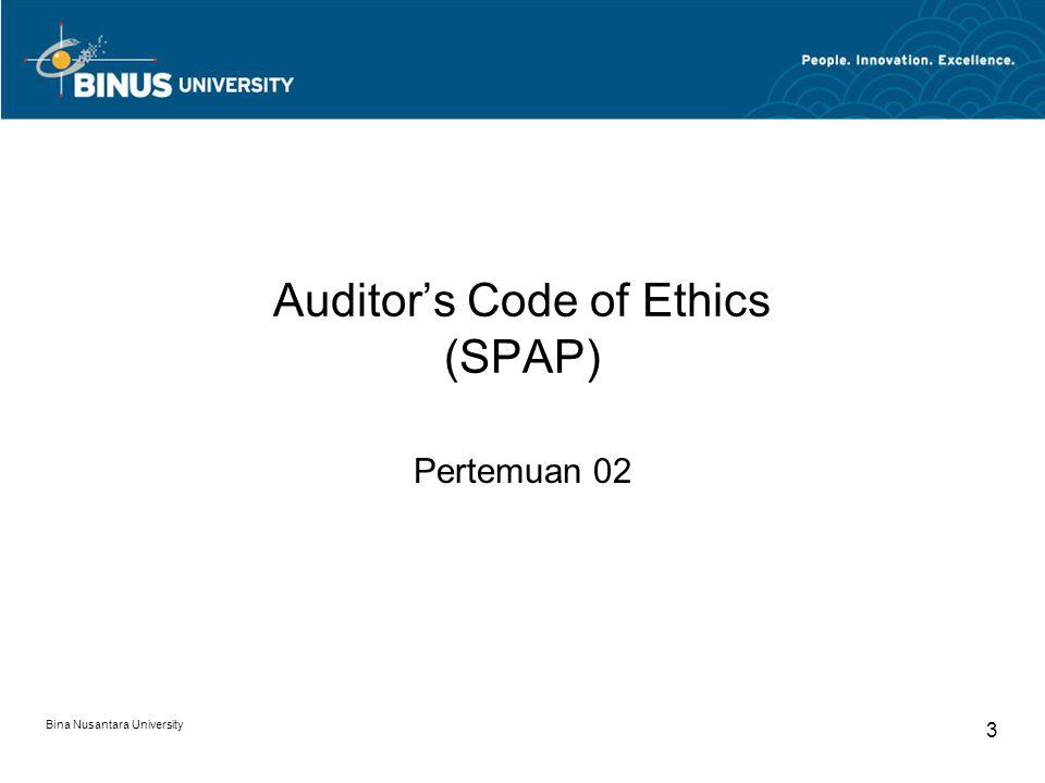 Bina Nusantara University 14 Prinsip Etika Profesi IAI 1.Tanggung Jawab Profesi 2.Kepentingan Publik 3.Integritas 4.Obyektivitas 5.Kompetensi dan Kehati-hatian Profesi 6.Kerahasiaan 7.Perilaku Profesi 8.Standar teknis