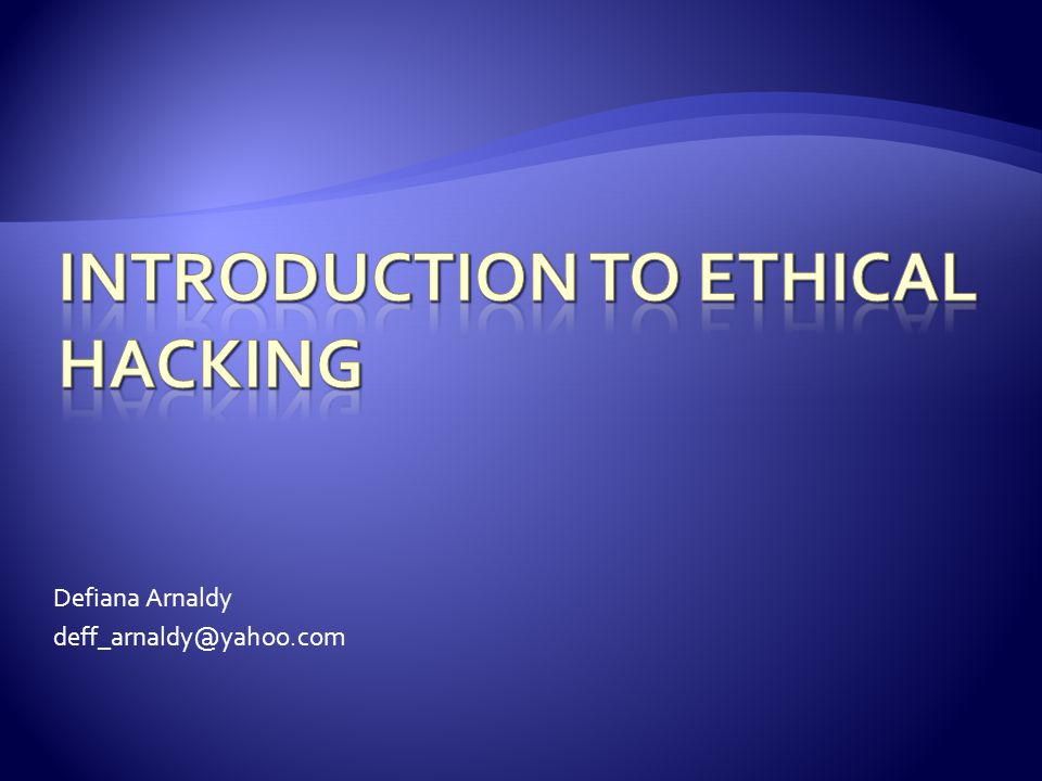  Understanding hacker objectives  Outlining the differences between ethical hackers and malicious hackers  Examining how the ethical hacking process has come about  Understanding the dangers that your computer systems face  Starting the ethical hacking process