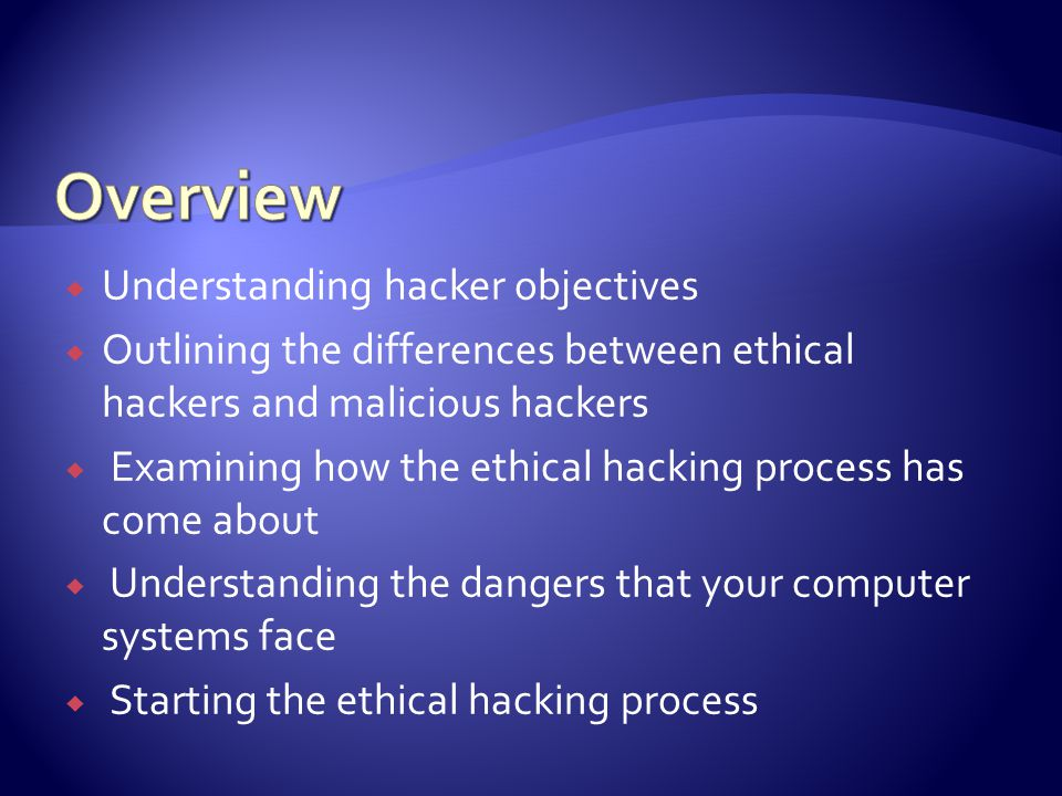  A hacker wants to gain access to:  Systems  Data  A hacker MAY want to destroy or modify systems and data  There are many subtypes of hacker Michael Jones Introduction to Ethical Hacking 23