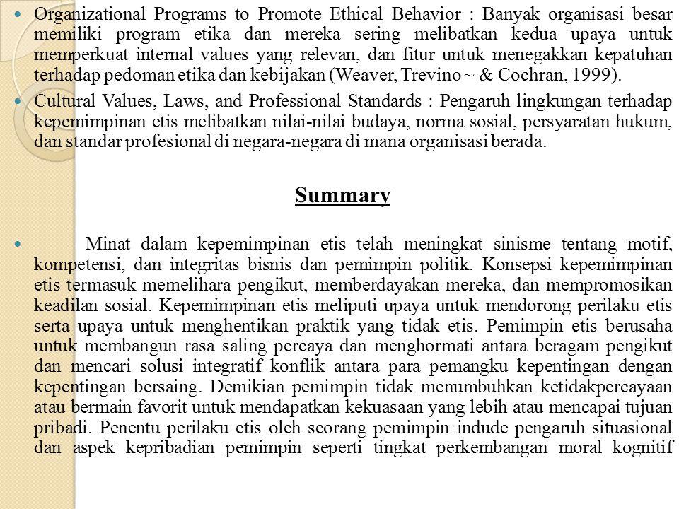 Organizational Programs to Promote Ethical Behavior : Banyak organisasi besar memiliki program etika dan mereka sering melibatkan kedua upaya untuk me